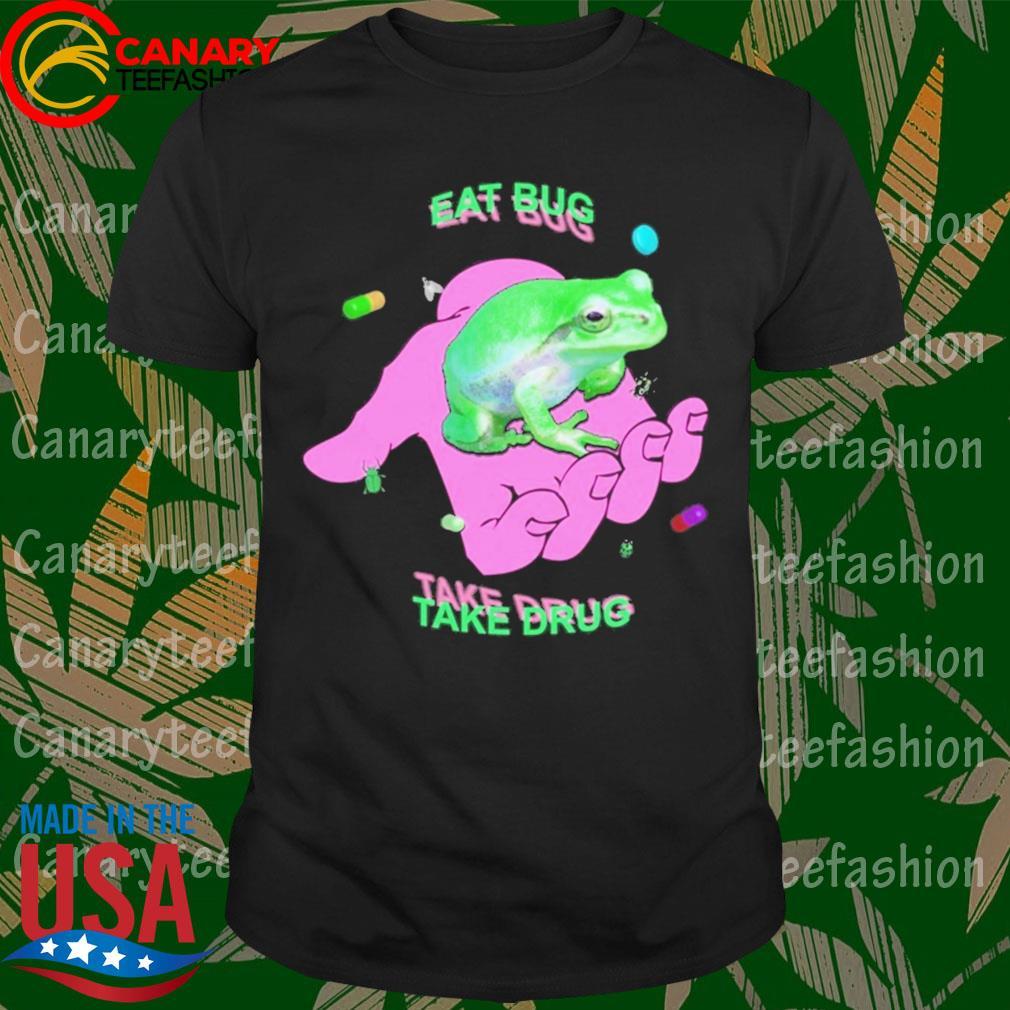 Frog eat bug take drug shirt