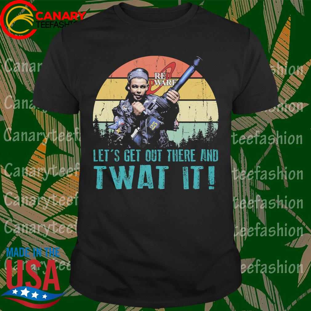 Red DWarf let's get out there and Twat It vintage shirt