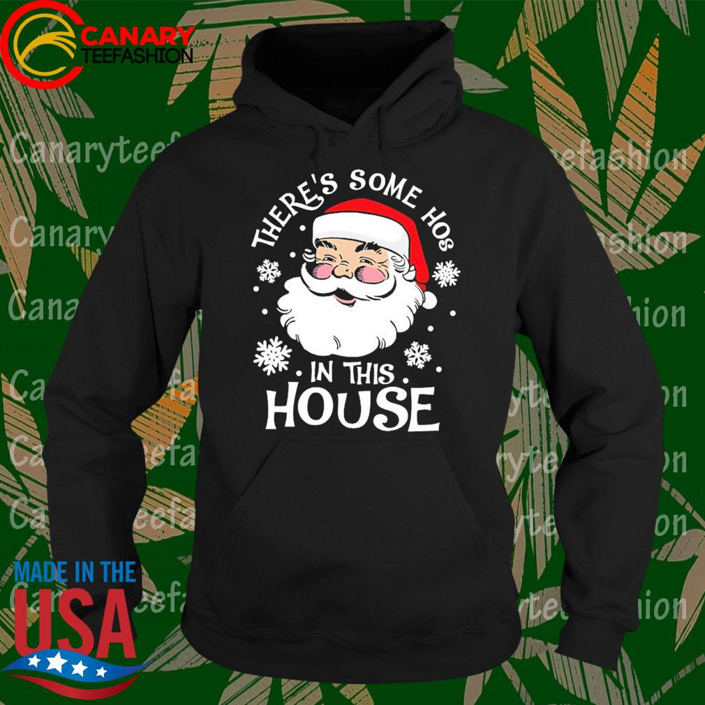 Santa Claus there's some hoes in this house Christmas s Hoodie