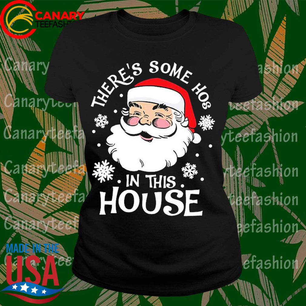 Santa Claus there's some hoes in this house Christmas s LadyTee