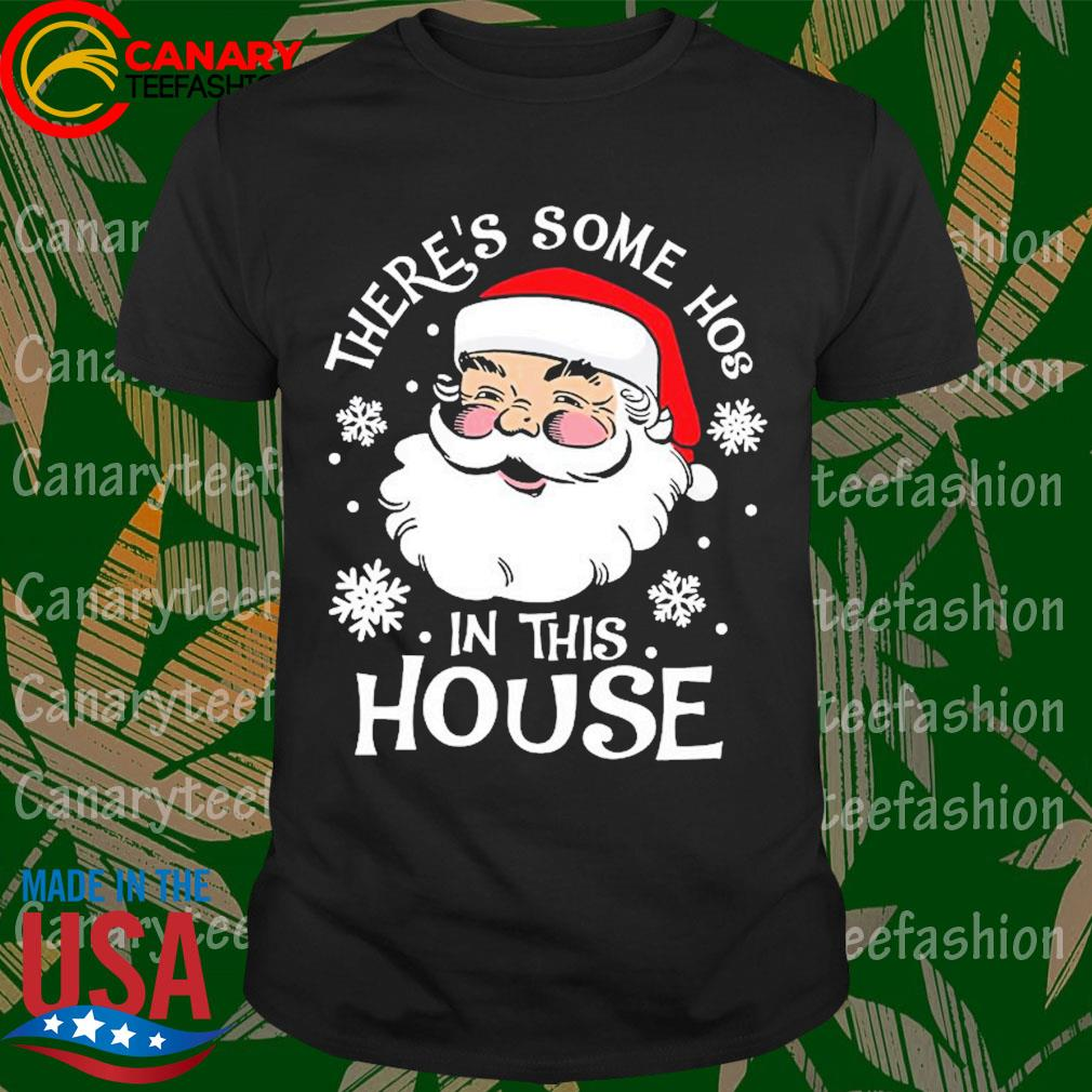 Santa Claus there's some hoes in this house Christmas shirt