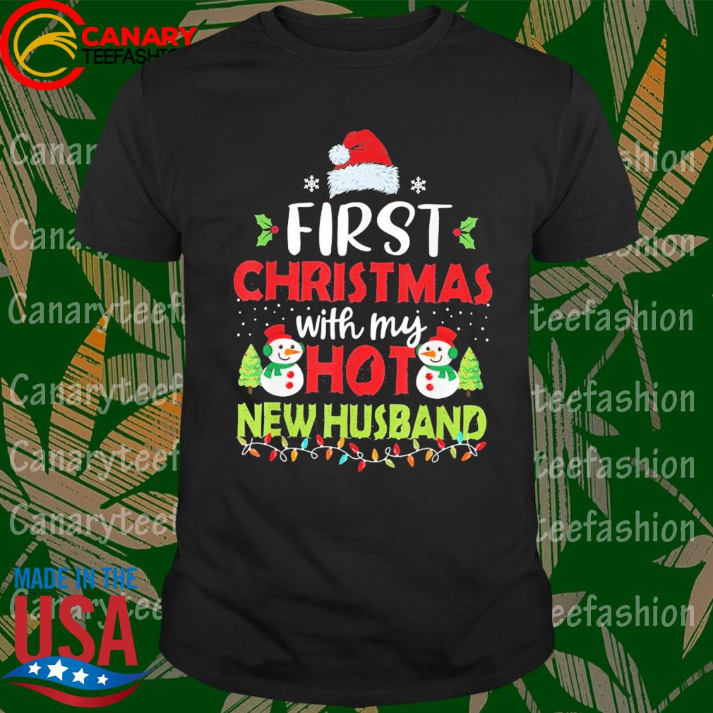 Santa Snowman First Christmas with My hot New Husband shirt