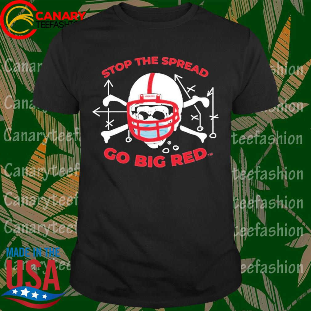 Stop the spread go Big Red shirt