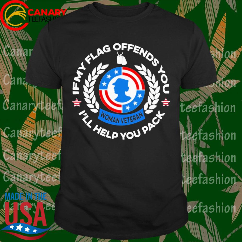 Woman Veteran If My Flag offends You I'll help You pack shirt