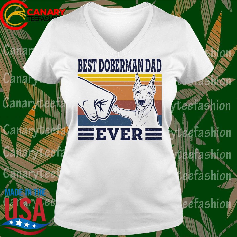 Best Doberman Dad ever vintage s Ladytee