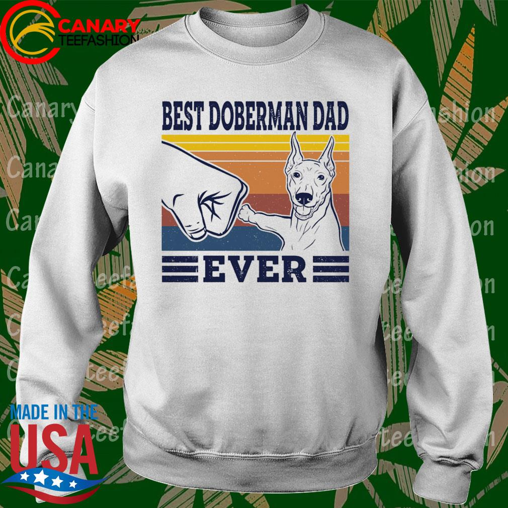 Best Doberman Dad ever vintage s Sweatshirt