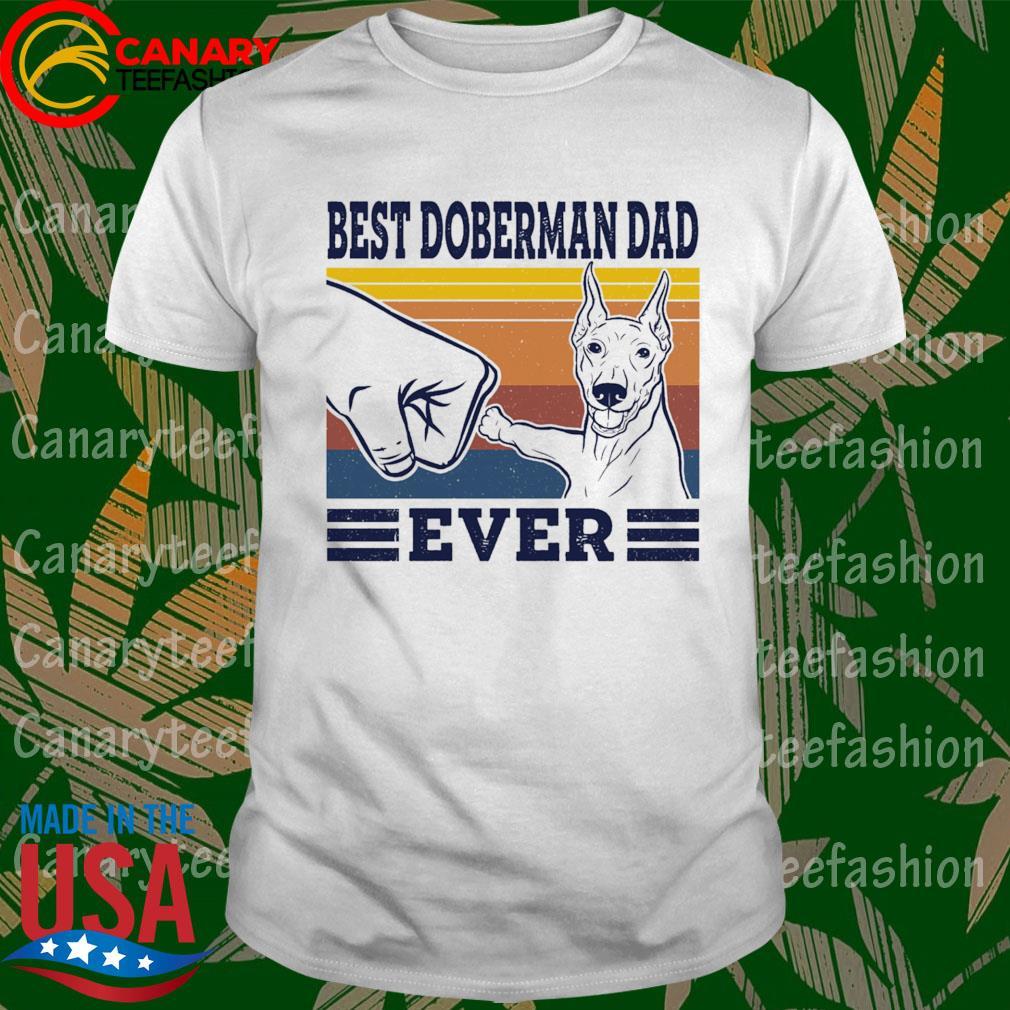 Best Doberman Dad ever vintage shirt