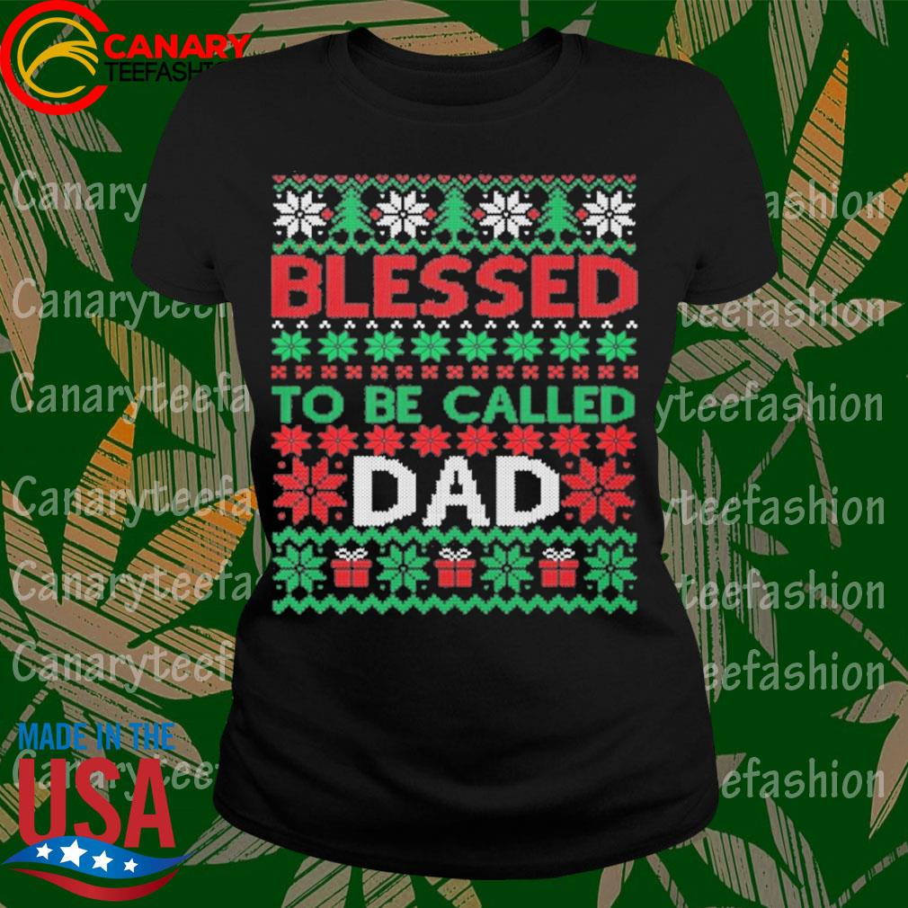 Blessed to be called Dad ugly Christmas sweats LadyTee