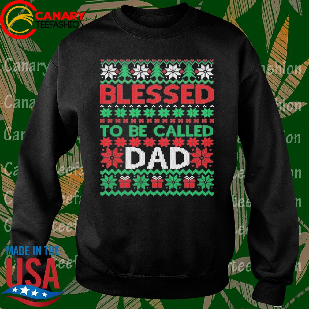 Blessed to be called Dad ugly Christmas sweats Sweatshirt