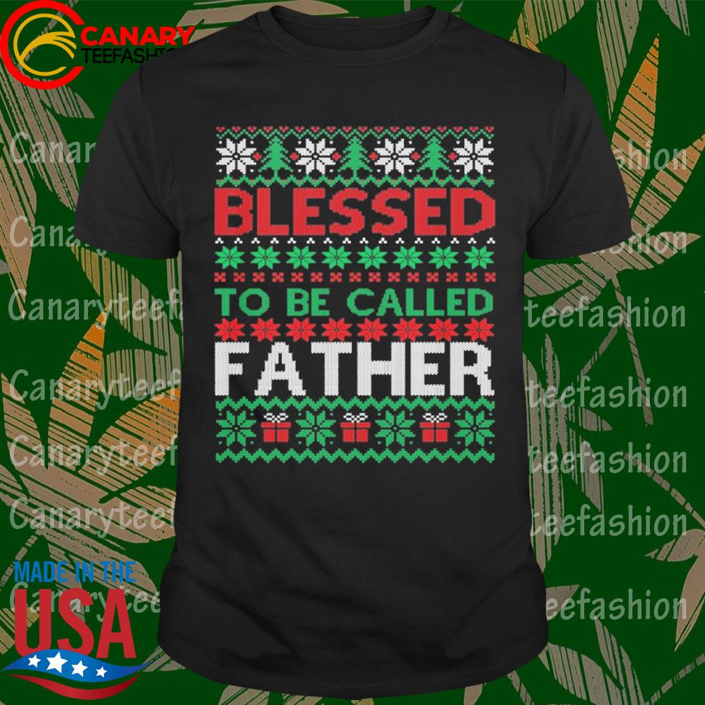 Blessed to be called Father ugly Christmas sweatshirt